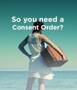 So you need a Consent Order!